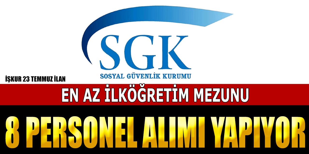 SGK KPSS Şartsız 8 Personel Alım İlanı Yayınladı!