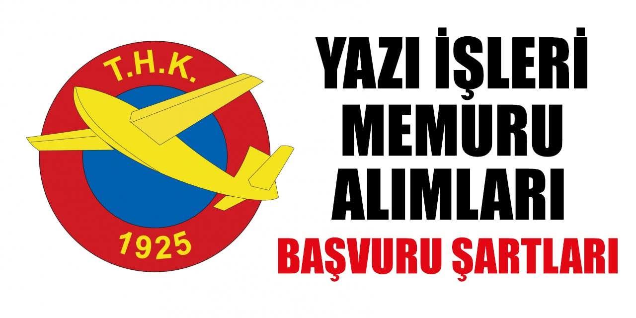 Türk Hava Kurumu Yazı İşleri Memuru Alımı: THK Personel Alımı İş İlanları