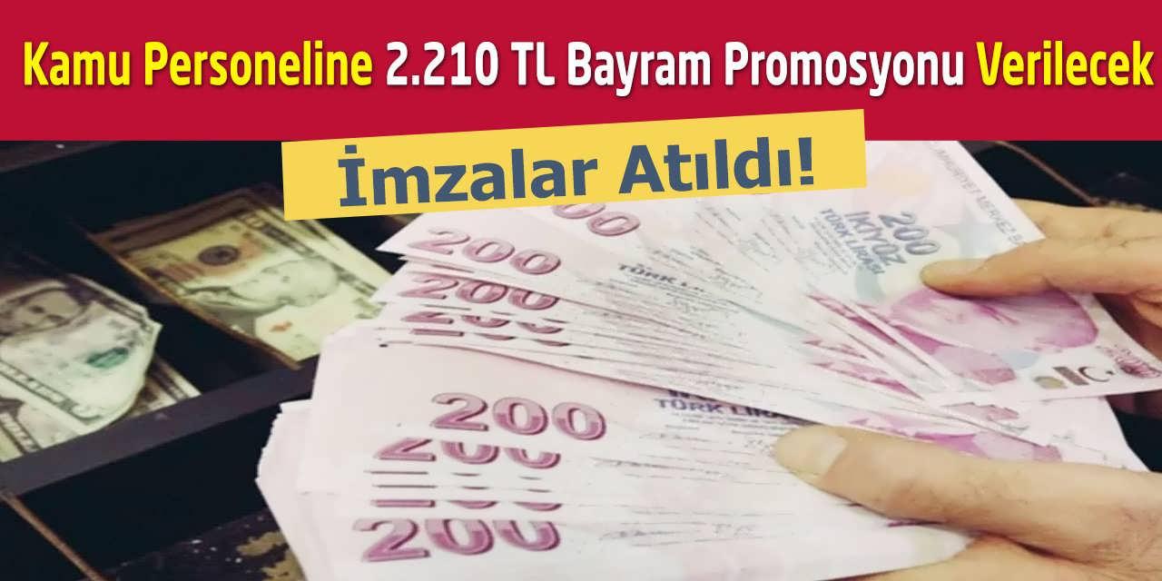 Kamu Personeline 2.210 TL Bayram Promosyonu Verilecek, İmzalar Atıldı