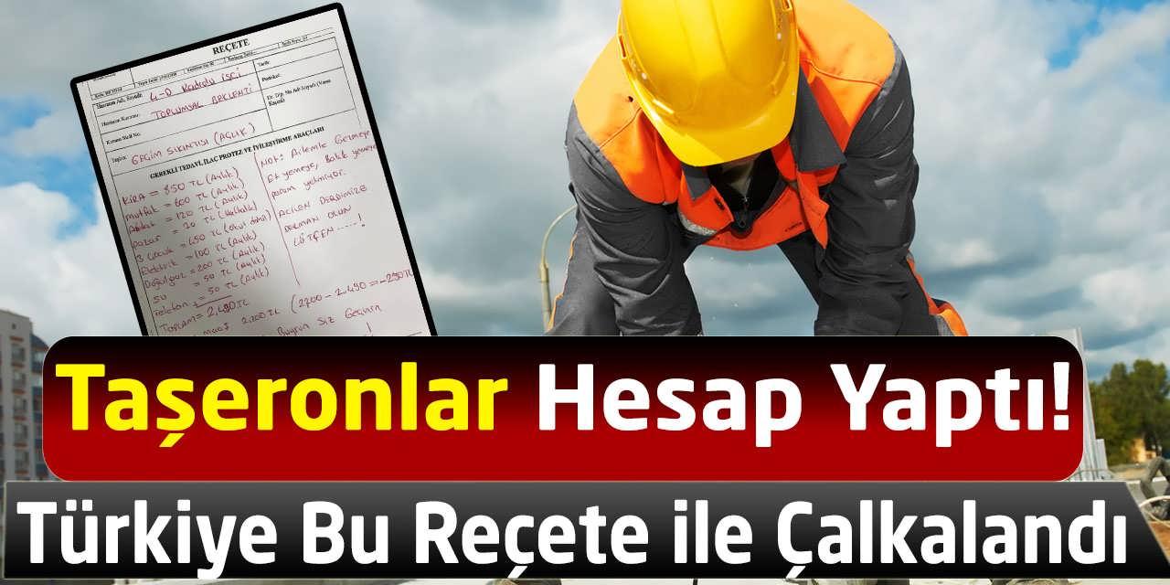 Taşeronlar Hesap Yaptı, Türkiye Bu Reçete ile Çalkalandı