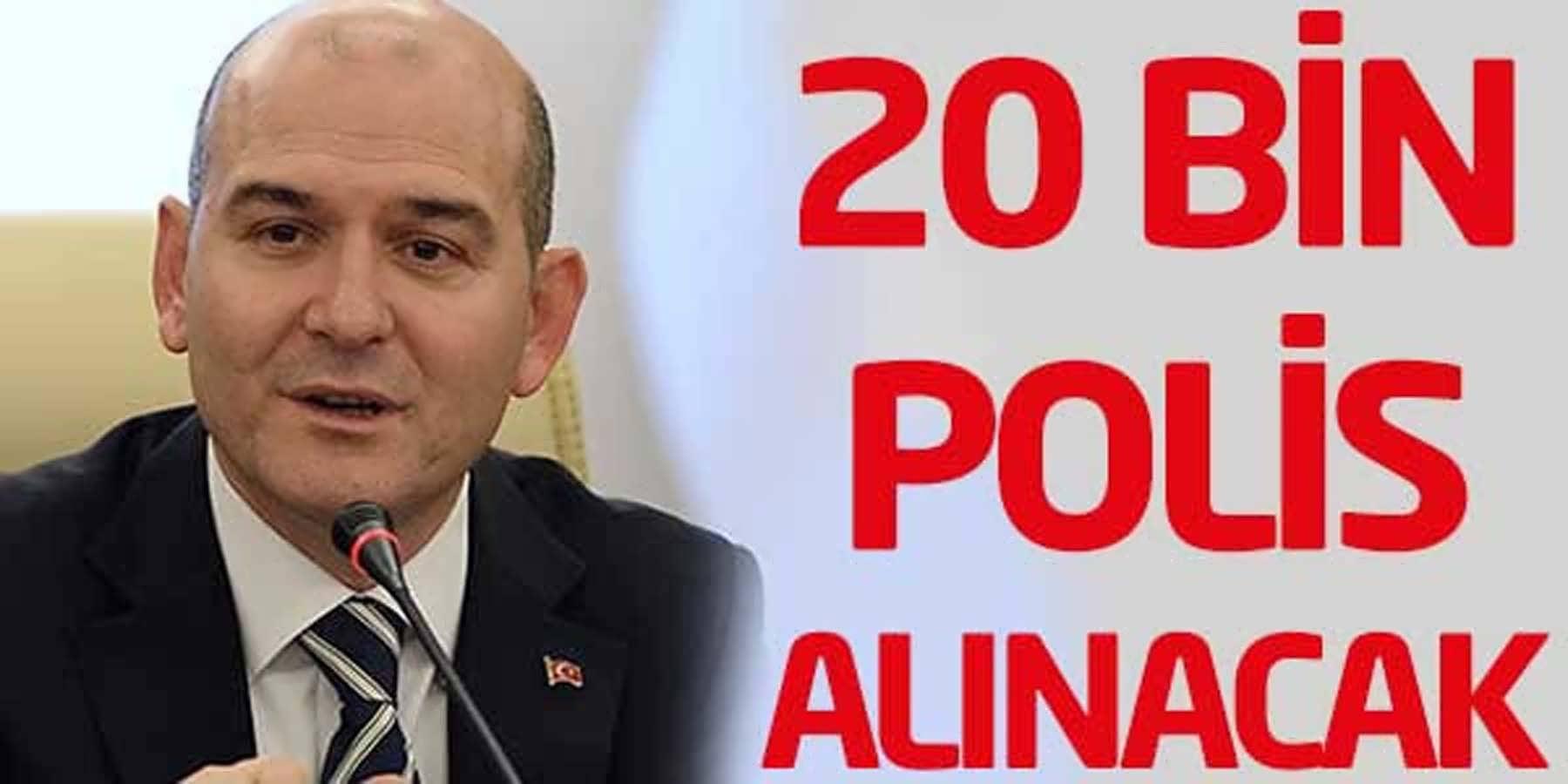 Bakan Açıkladı 20 Bin Polis Alınacak