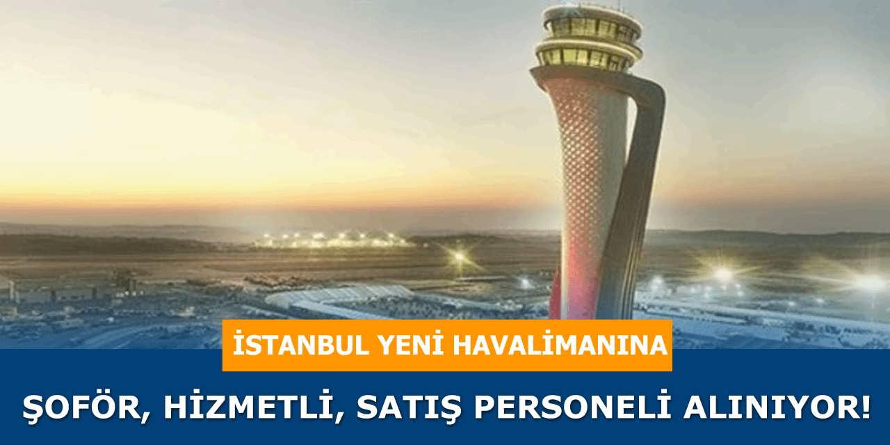 İstanbul Yeni Havalimanına Şoför Hizmetli Satış Temsilcisi Alımı Yapılıyor! İlanlar İŞKUR'da Yayınlandı