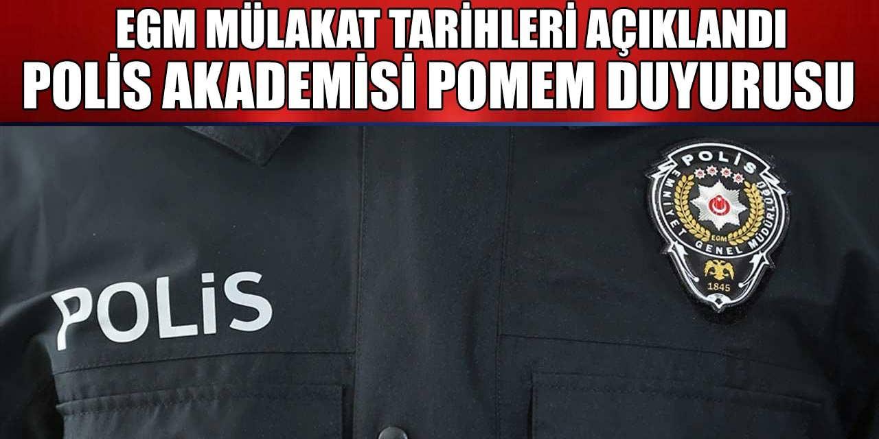 Polis Akademisi POMEM Duyurusu Yayımladı: EGM Mülakat Tarihi