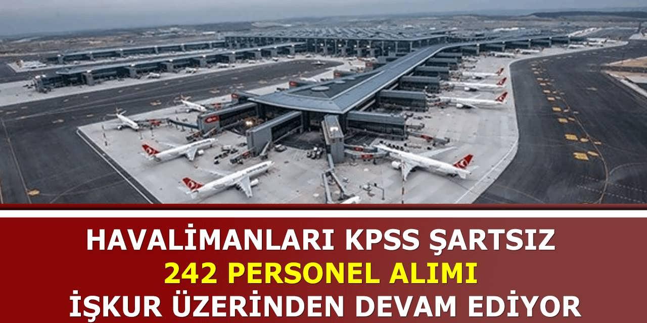 Havalimanları KPSS Şartsız 242 Personel Alımı İŞKUR Üzerinden Devam Ediyor