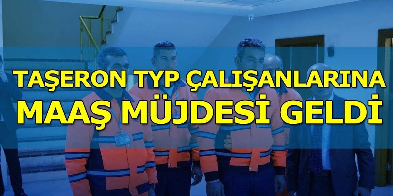Taşeron TYP Çalışanlarına Maaş Müjdesi Geldi