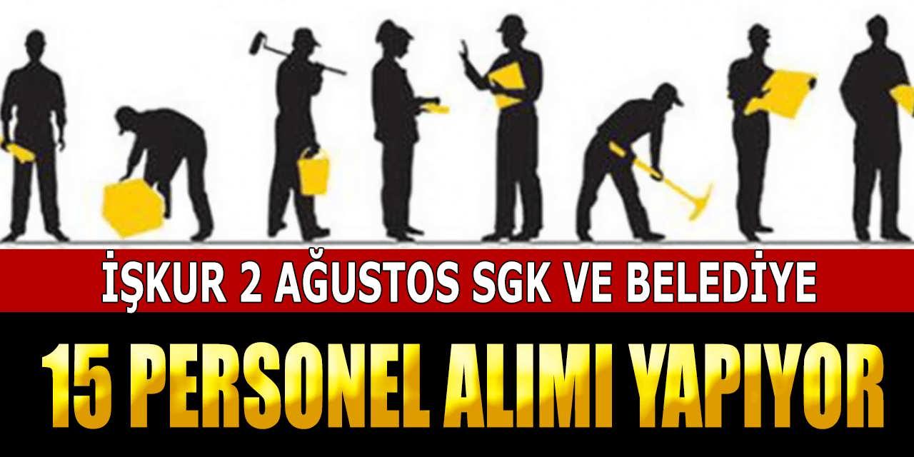 SGK ve Belediye 15 İşçi Alımı Yapıyor