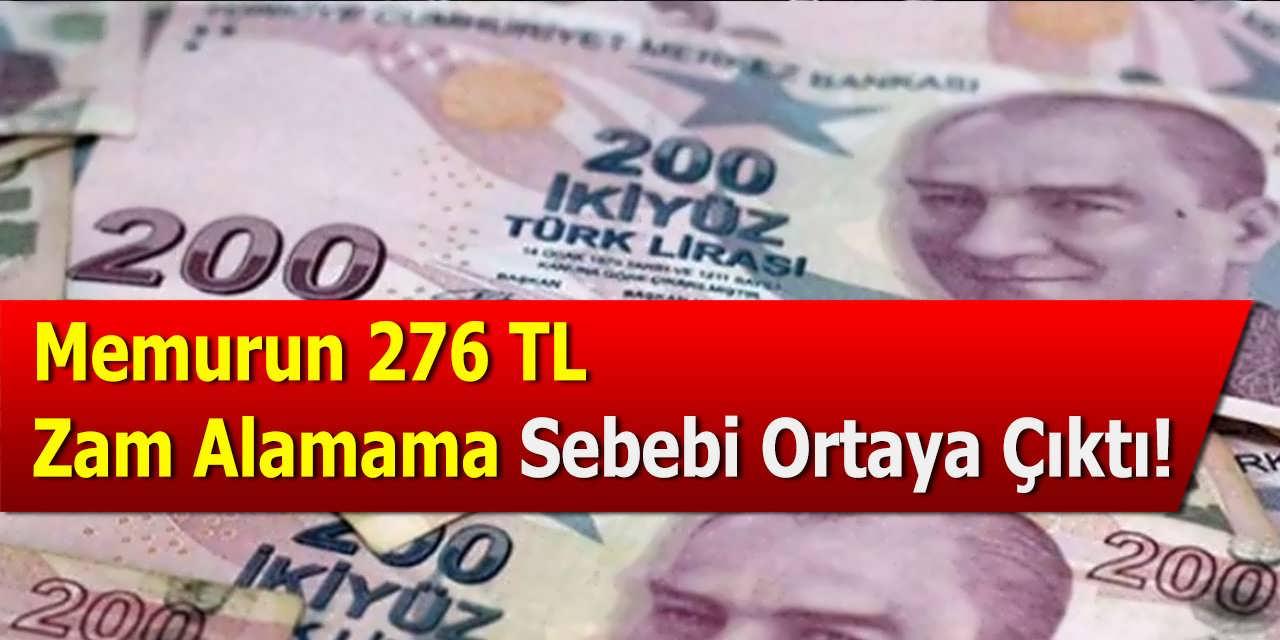 Memurun 276 TL Zam Alamama Sebebi Ortaya Çıktı