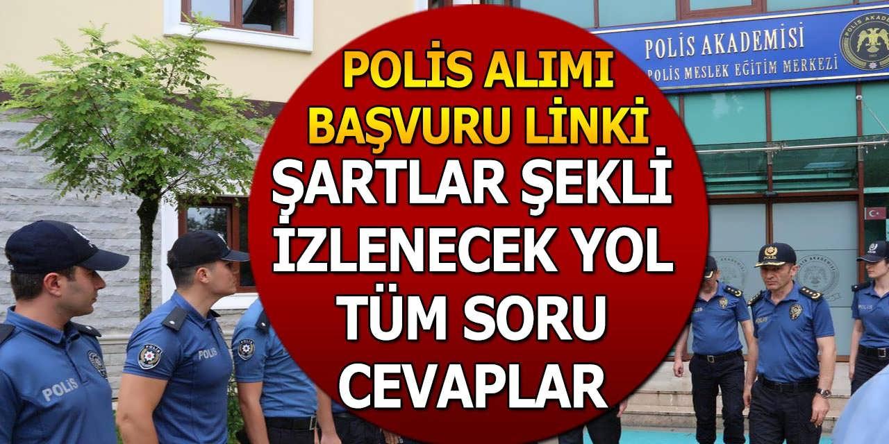 2500 Polis Memuru Alımı Başvuru Şekli ve Şartlar