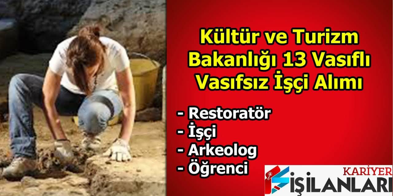 Kültür ve Turizm Bakanlığı 13 Vasıflı Vasıfsız İşçi Alımı