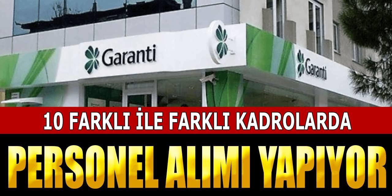 Garanti Bankası Farklı Kadrolara Personel Alımı Yapıyor