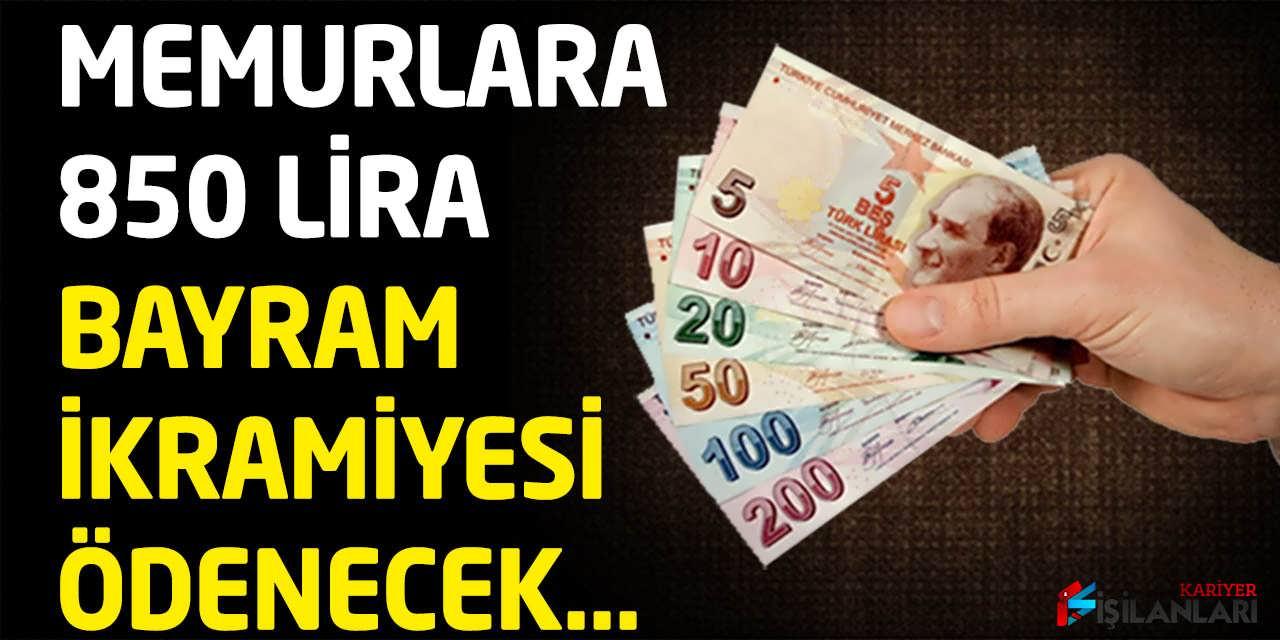 Memurlara 850 Lira Bayram İkramiyesi Ödenecek
