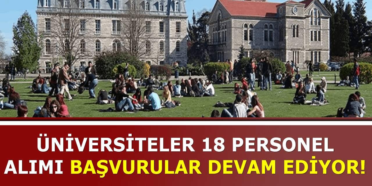 Üniversiteler 18 Personel Alımı Başvuruları Devam Ediyor