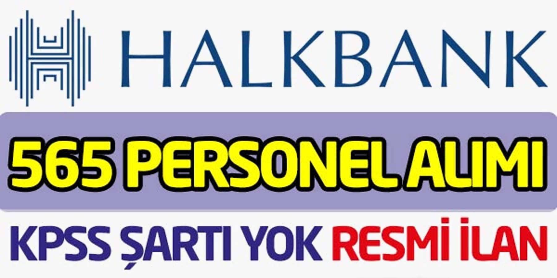 HalkBank 565 Personel Alım İlanı