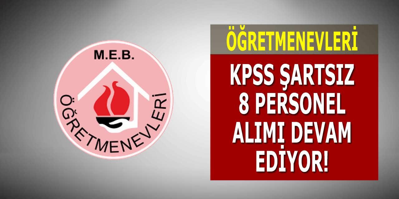 Öğretmenevleri KPSS Şartsız 8 Personel Alımı Devam Ediyor