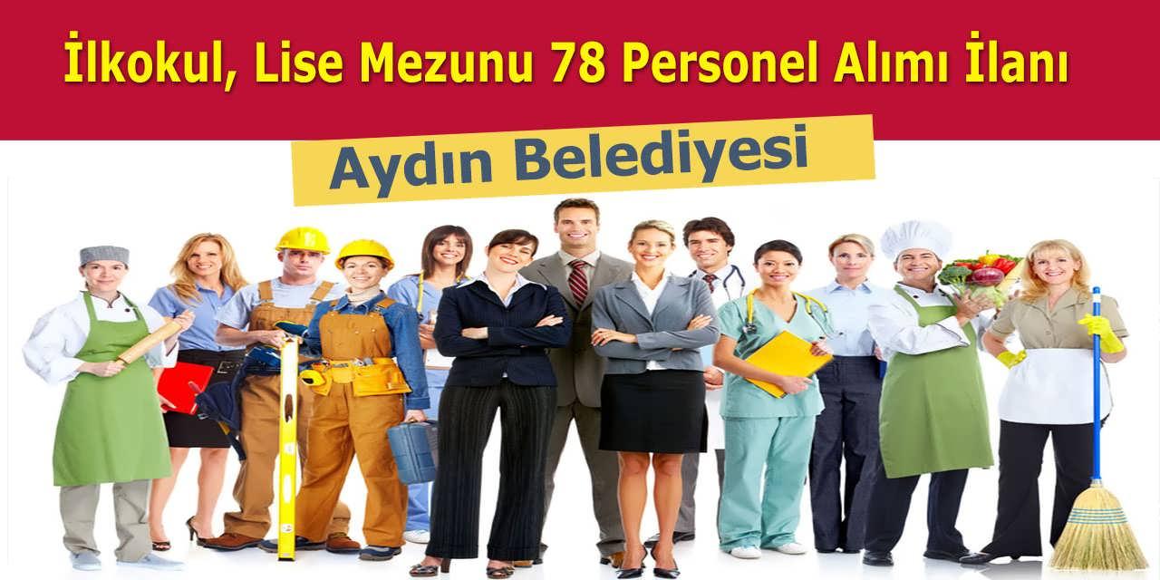 Aydın Belediyesi İlkokul, Lise Mezunu 78 Personel Alımı İlanı Yayımladı