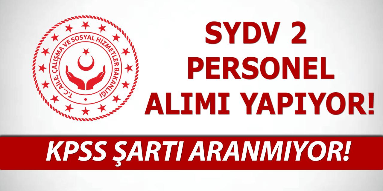 Aile Bakanlığı SYDV KPSS Şartsız 2 Personel Alıyor