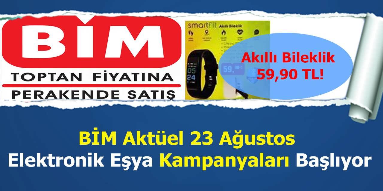 BİM Aktüel 23 Ağustos Elektronik Eşya Kampanyaları Başlıyor