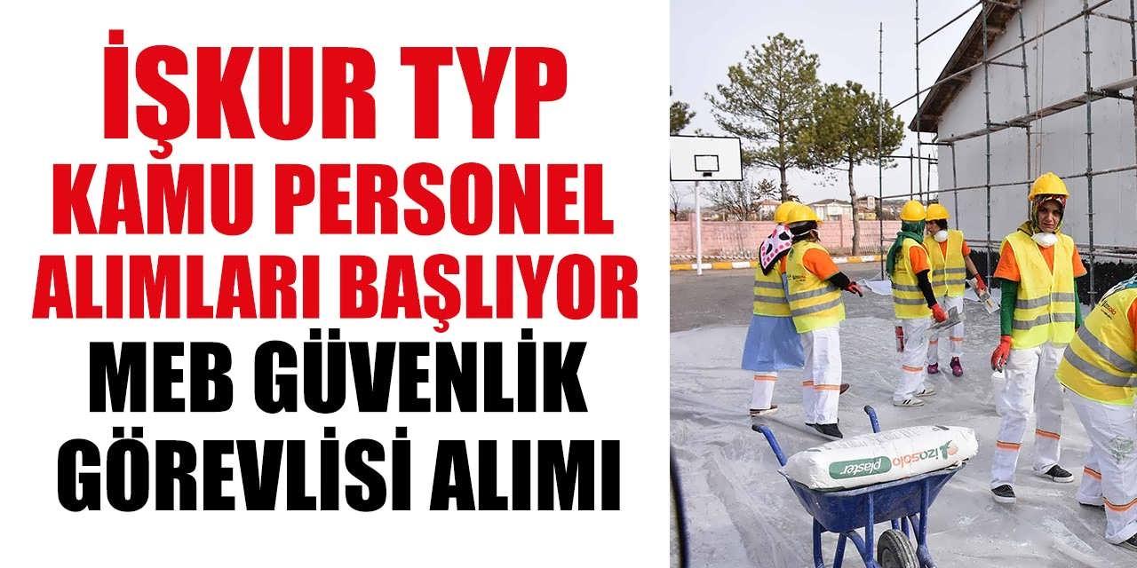İŞKUR TYP Kamu Personel Alımları Başlıyor: MEB Güvenlik Görevlisi Alımı