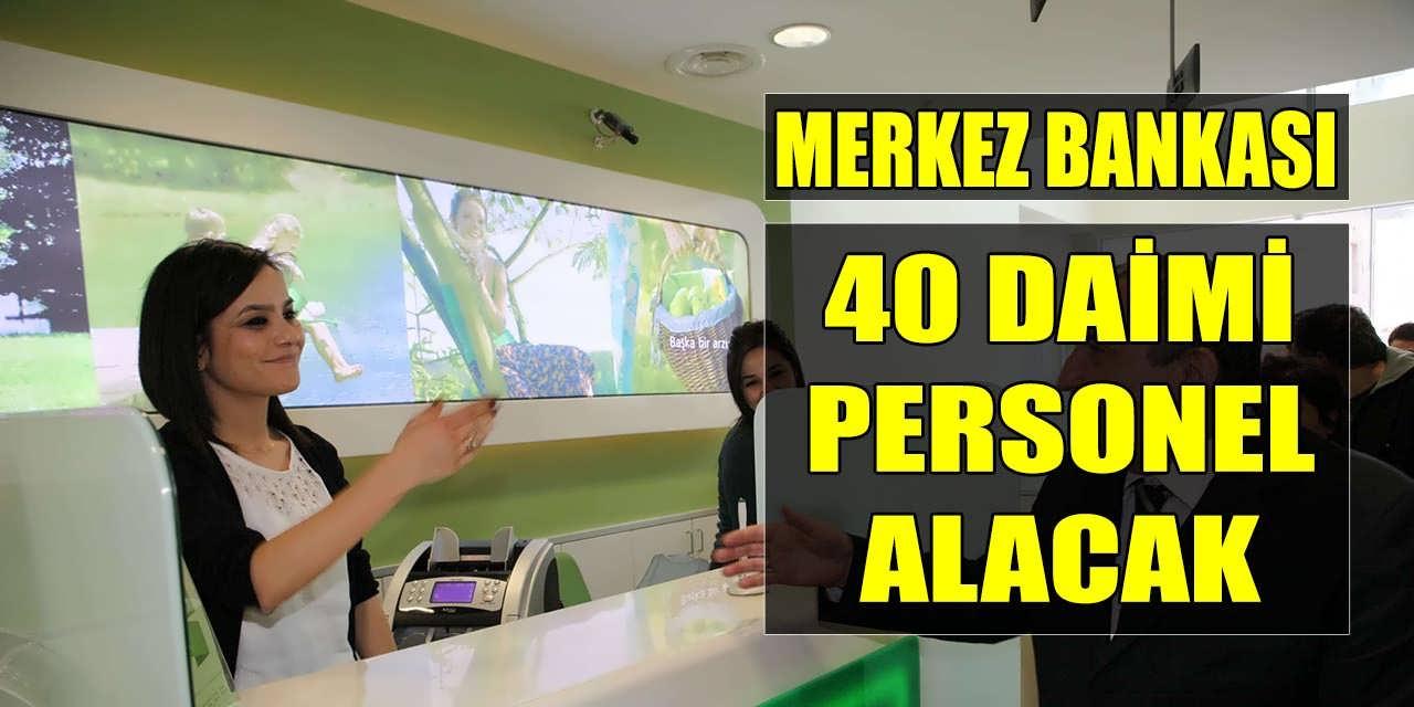 Merkez Bankası 40 Daimi Personel Alacak