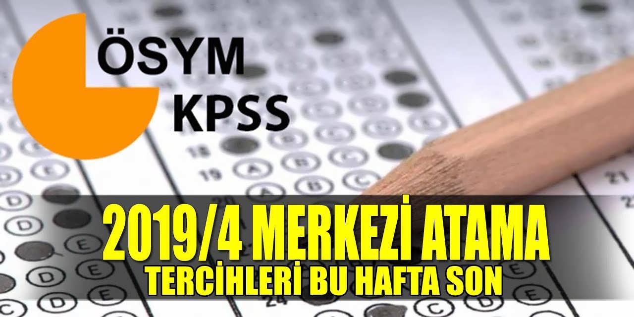 KPSS 2019/4 Merkezi Atama Tercihleri Bu Hafta Sona Erecek