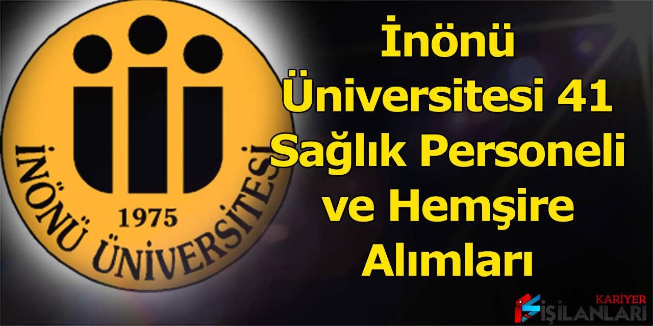 İnönü Üniversitesi 41 Sağlık Personeli ve Hemşire Alımları