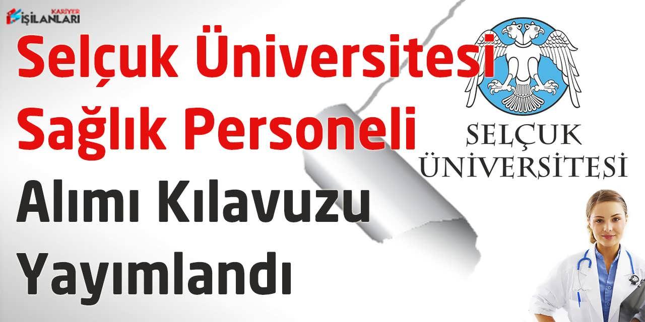 Selçuk Üniversitesi Sağlık Personeli Alımı Kılavuzu Yayımlandı