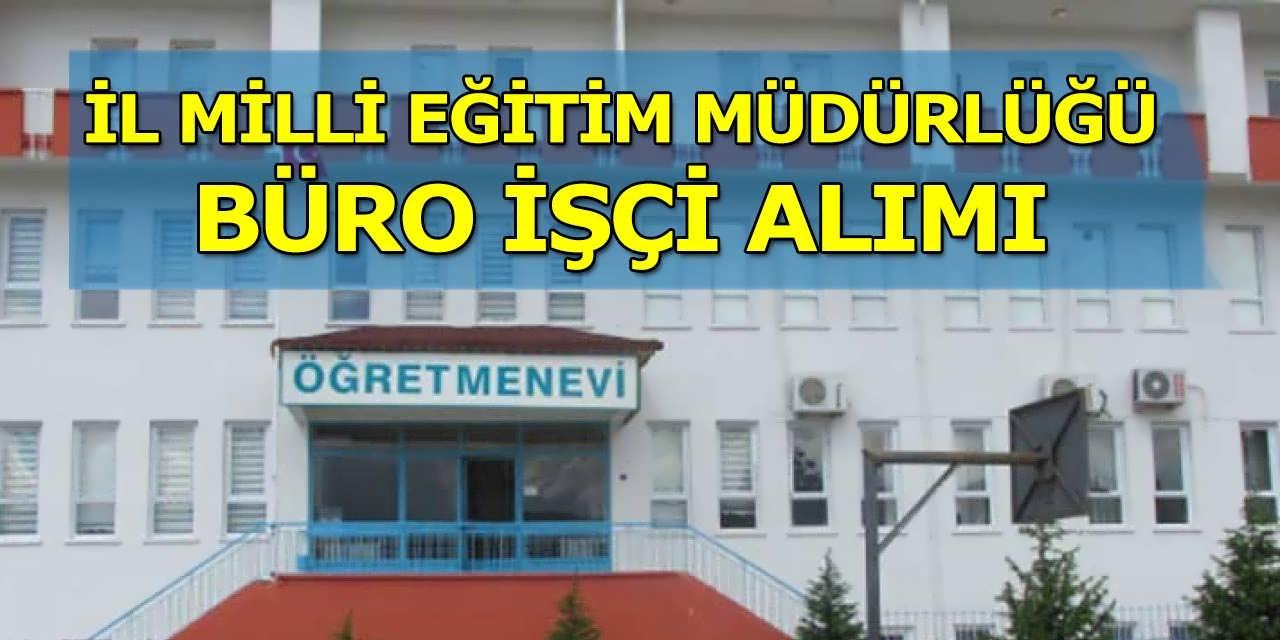 Bitlis İl Milli Eğitim Müdürlüğü 4 Büro İşçisi Alımı