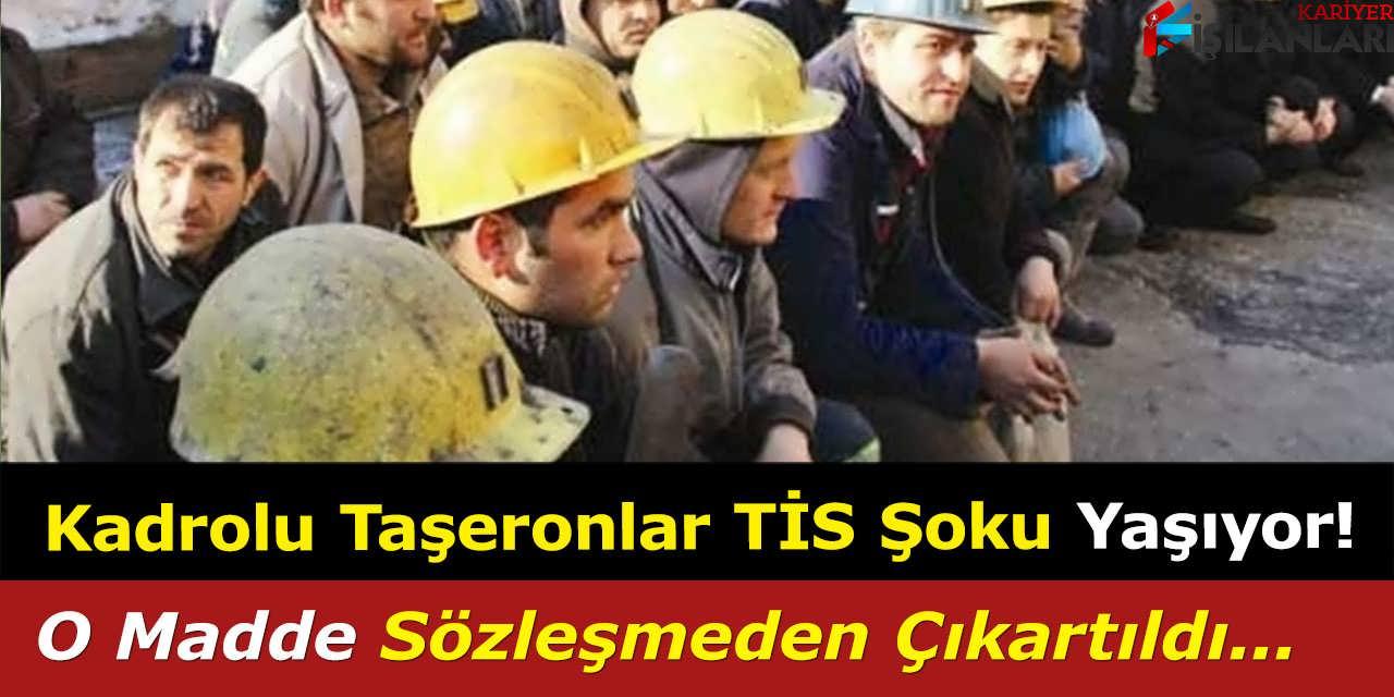 Kadrolu Taşeronlar TİS Şoku Yaşıyor, O Madde Çıkartıldı