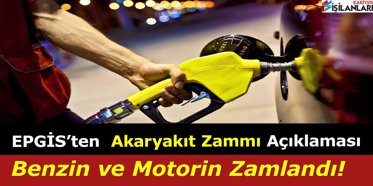 EPGİS'ten  Akaryakıt Zammı Açıklaması, Benzin ve Motorin Zamlandı