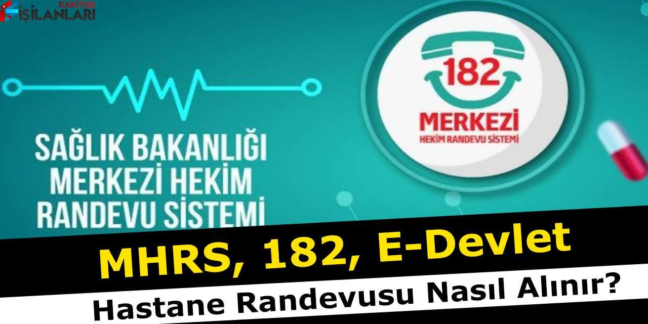 MHRS 182 E-Devlet, Hastane Randevusu Nasıl Alınır