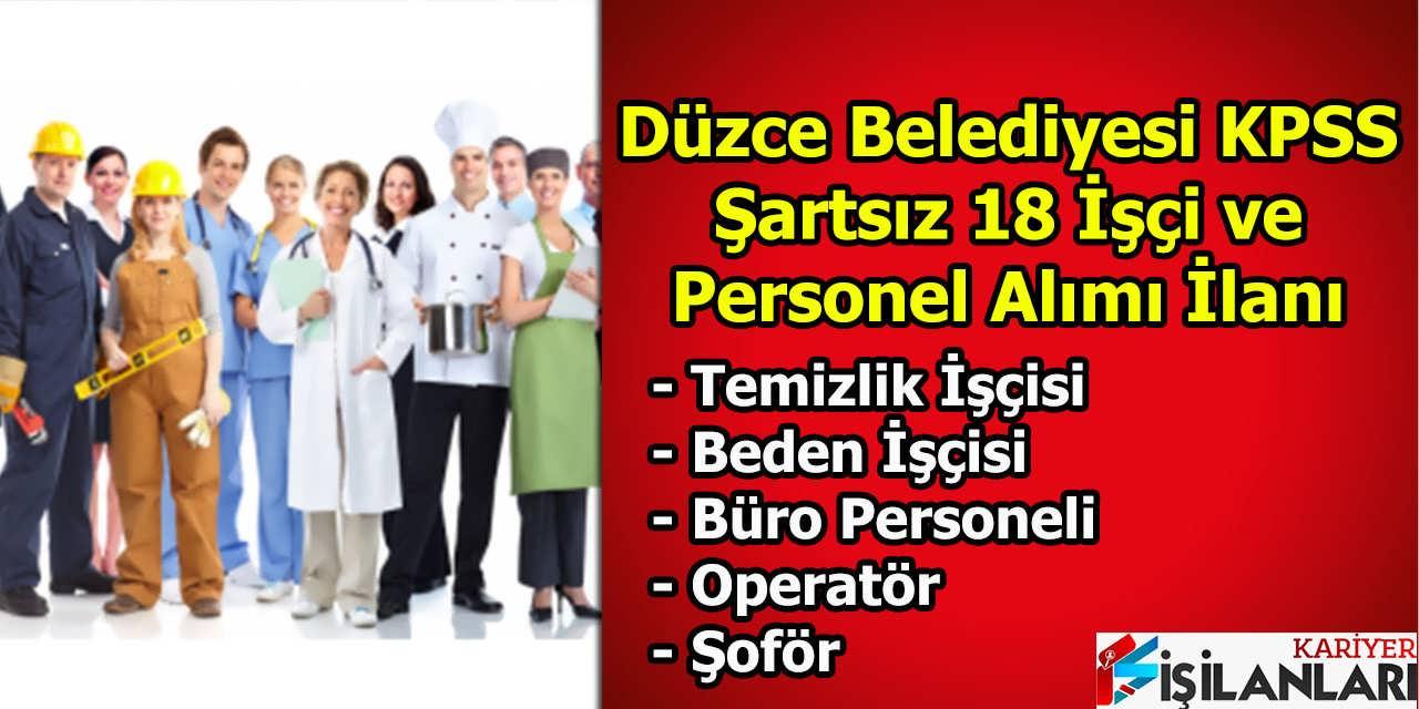 Düzce Belediyesi KPSS Şartsız 18 İşçi ve Personel Alımı İlanı