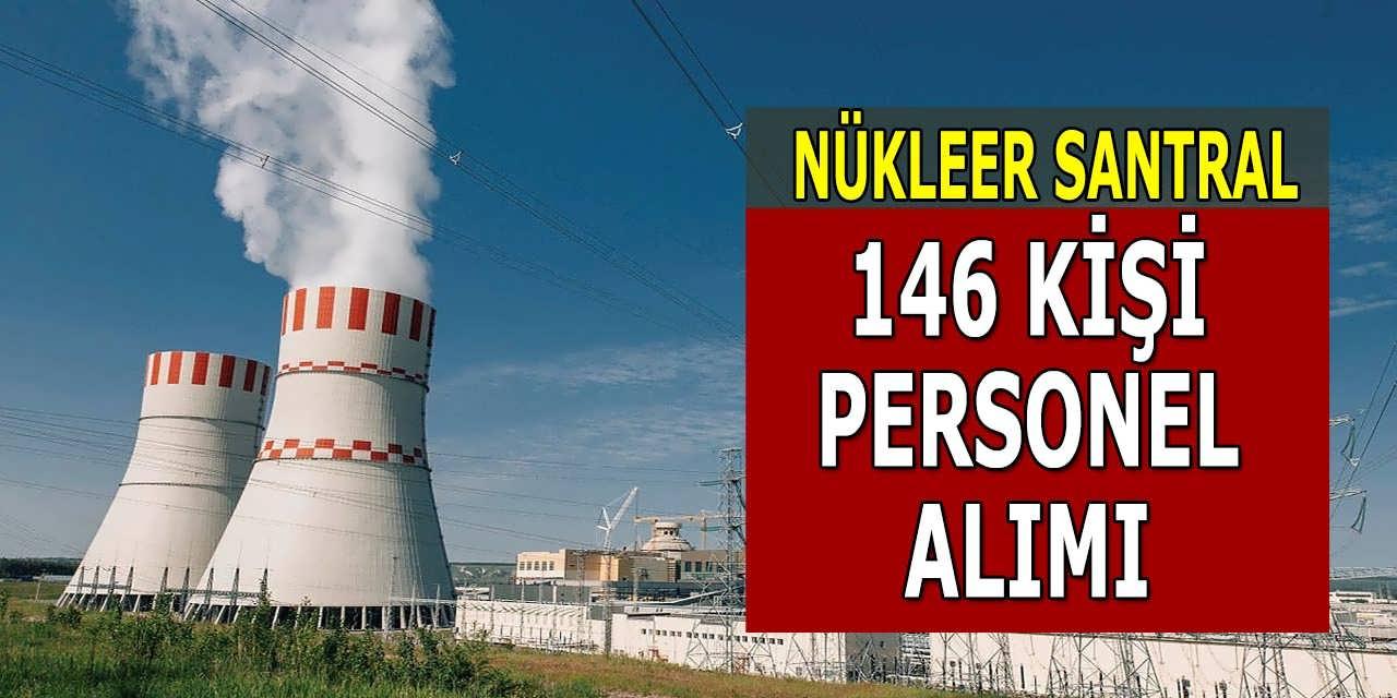 Nükleer Santral 146 Personel Alımı: Akkuyu İŞKUR İş İlanları