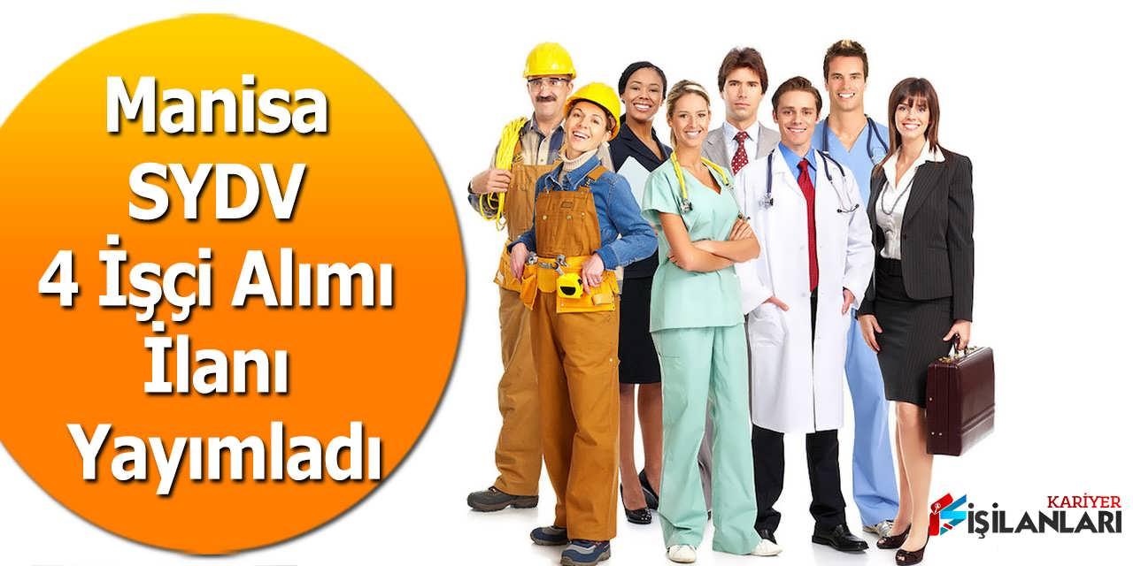 Manisa SYDV 4 İşçi Alımı İlanı Yayımladı