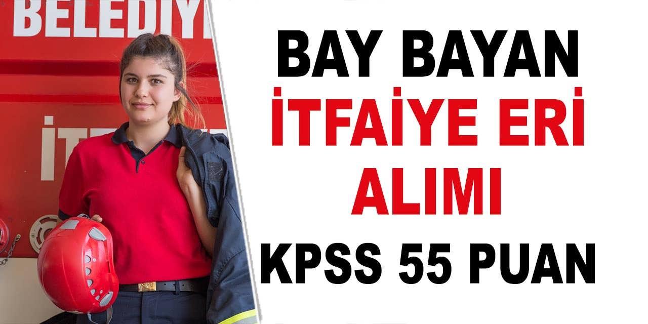 Kadrolu İtfaiye Eri Alımı Bay ve Bayan KPSS 55 Puanla Yapılıyor