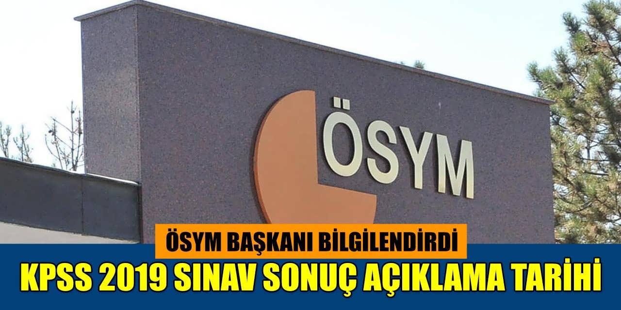 KPSS 2019 Sınav Sonuç Açıklama Tarihi Başkan'dan Geldi
