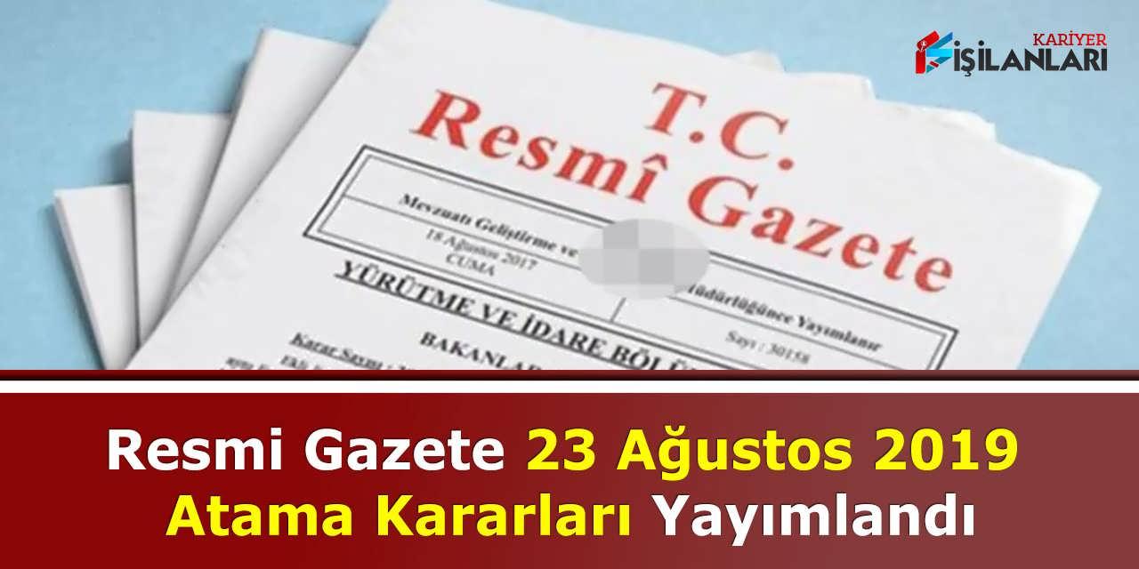 Resmi Gazete 23 Ağustos 2019 Atama Kararları Yayımlandı