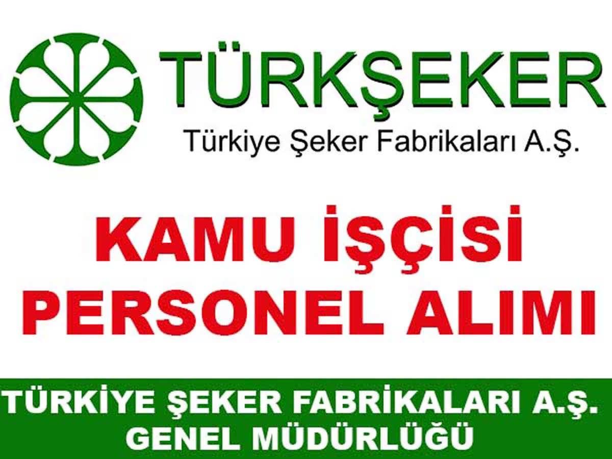 Türkiye Şeker Fabrikaları Kamu İşçisi Alımı