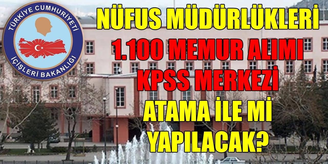 Nüfus Müdürlükleri 1.100 Memur Alımı! KPSS Merkezi Atama İle Yapılacak Mı?