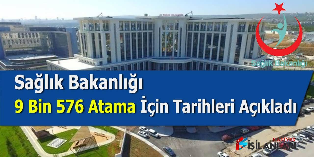 Sağlık Bakanlığı 9 Bin 576 Atama İçin Tarihleri Açıkladı