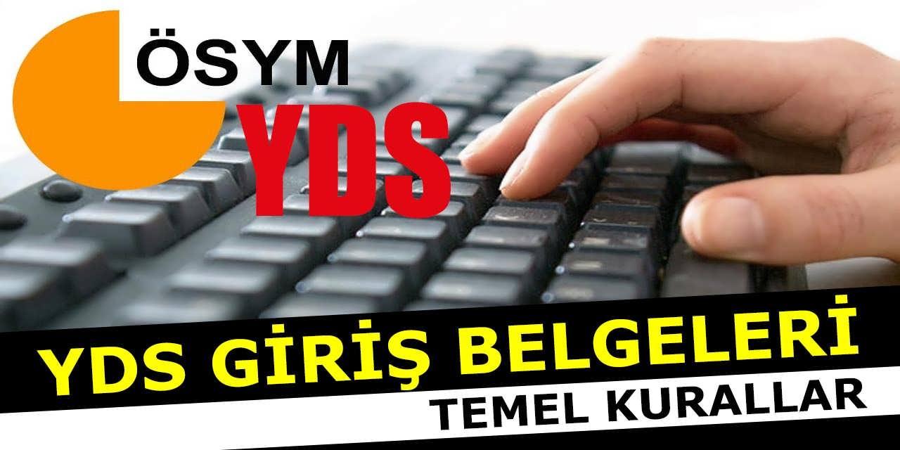 2019-YDS/2 Sınava Giriş Belgeleri Açıklandı! YDS Giriş Belgeleri ve Temel Kurallar