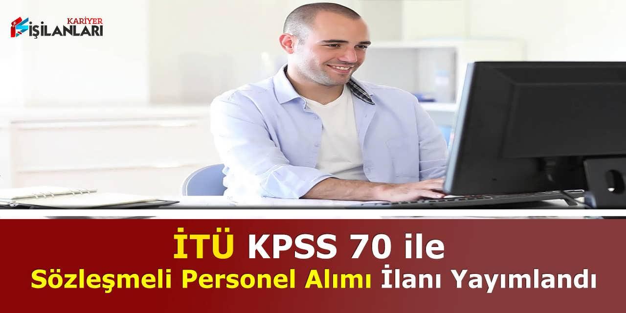 İTÜ KPSS 70 ile Sözleşmeli Personel Alımı İlanı Yayımlandı