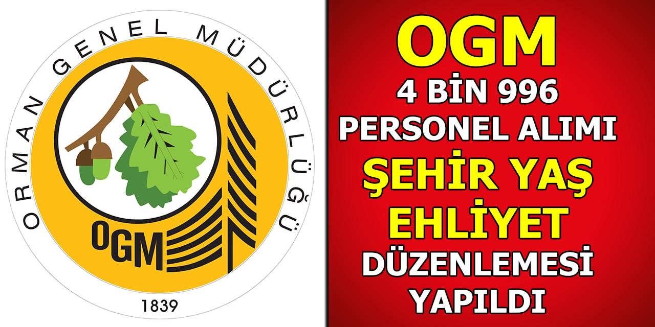 OGM 4 Bin 996 Personel Alımı Yaş Şartı, Şehir ve Ehliyet Düzenlemesi Yapıldı
