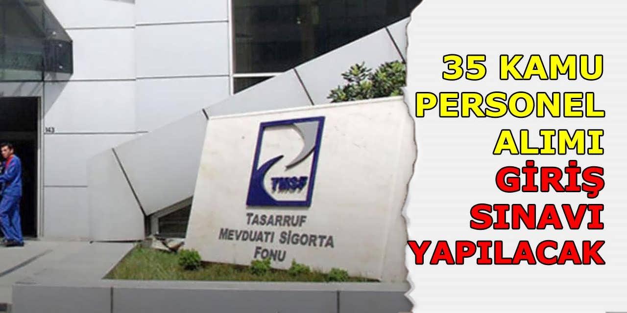 Tasarruf Mevduatı Sigorta Fonu 35 Kamu Personeli ve Avukat Alımı Sınavı