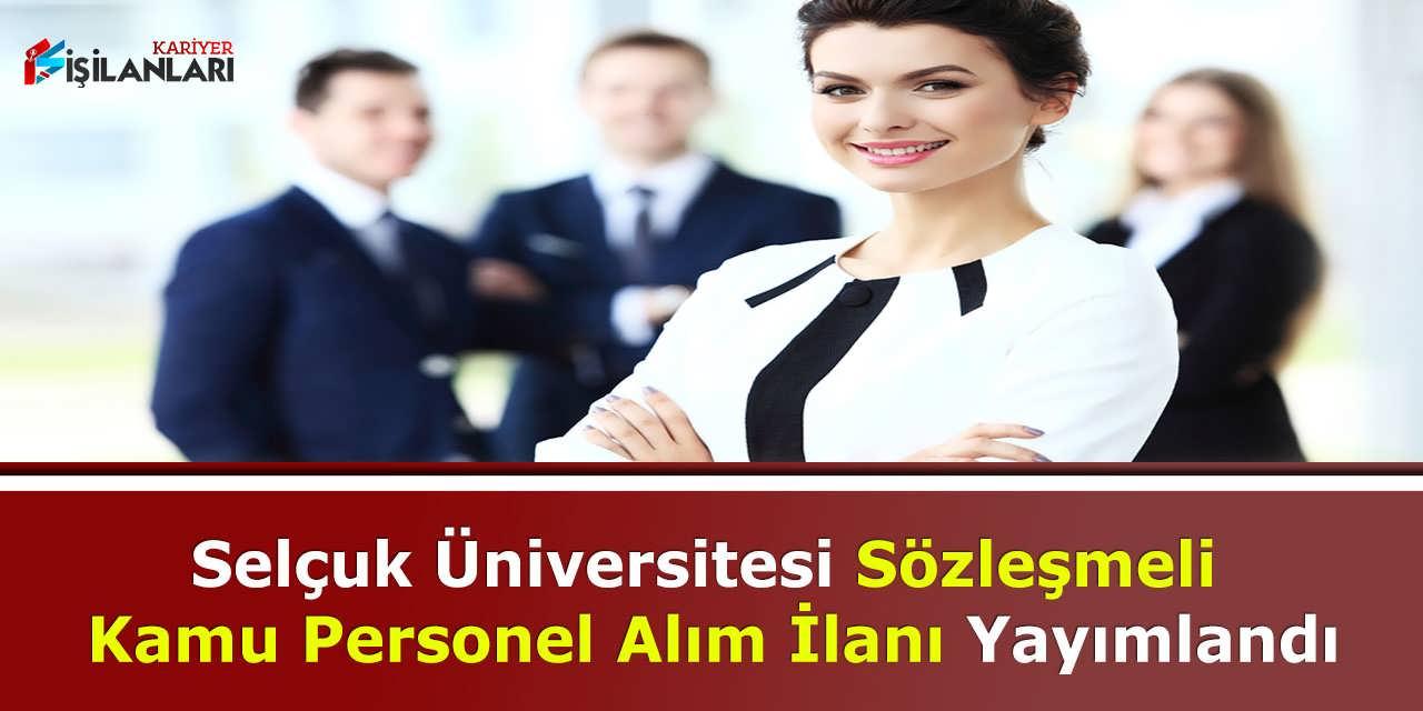 Selçuk Üniversitesi Sözleşmeli Kamu Personel Alım İlanı Yayımlandı