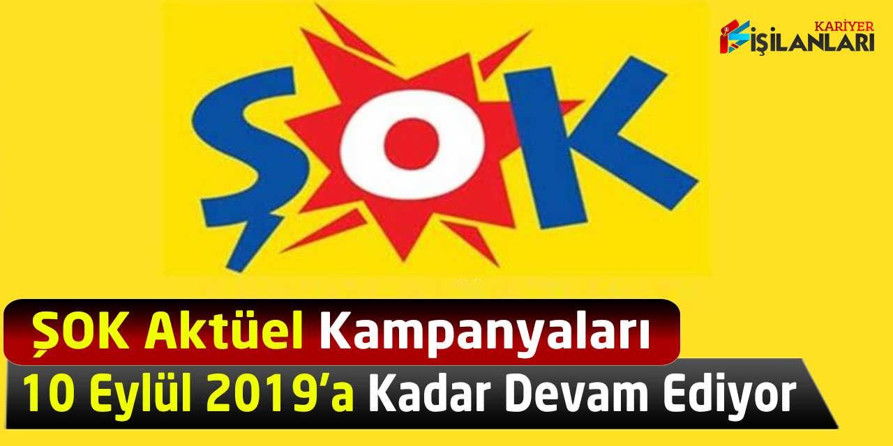 ŞOK Aktüel Kampanyaları 10 Eylül 2019'a Kadar Devam Ediyor