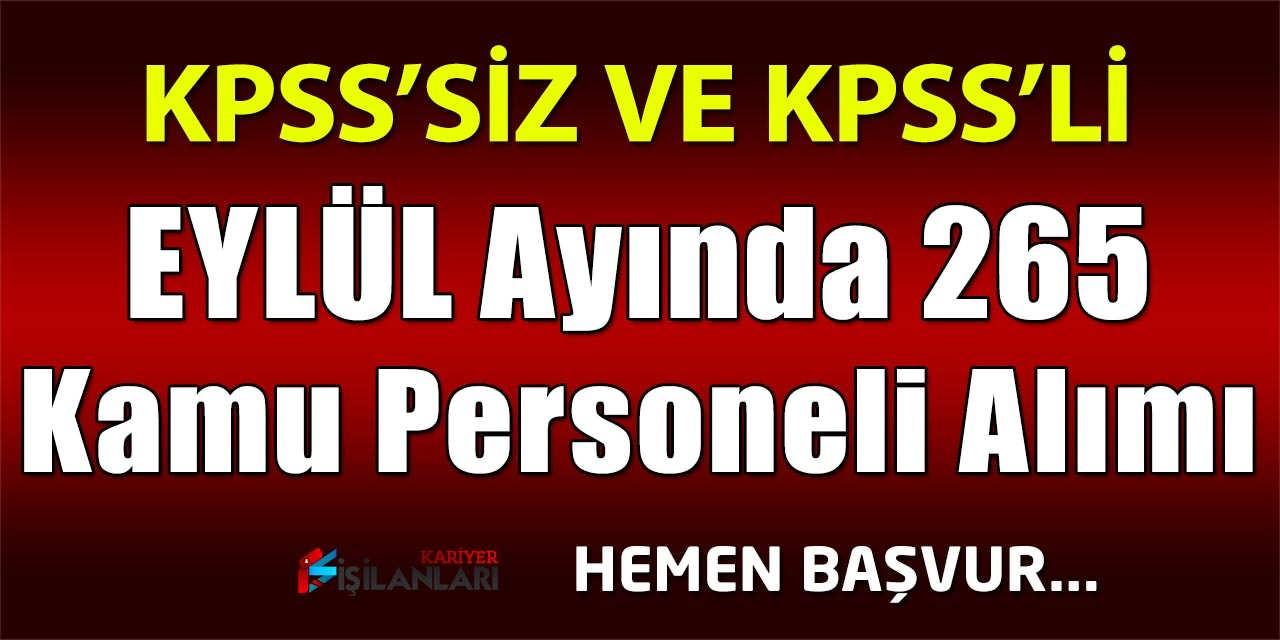 Eylül Ayı Kamu 'ya 265 Memur ve Kamu Personeli Alımı KPSS'SİZ ve KPSS'Lİ Yapıyor
