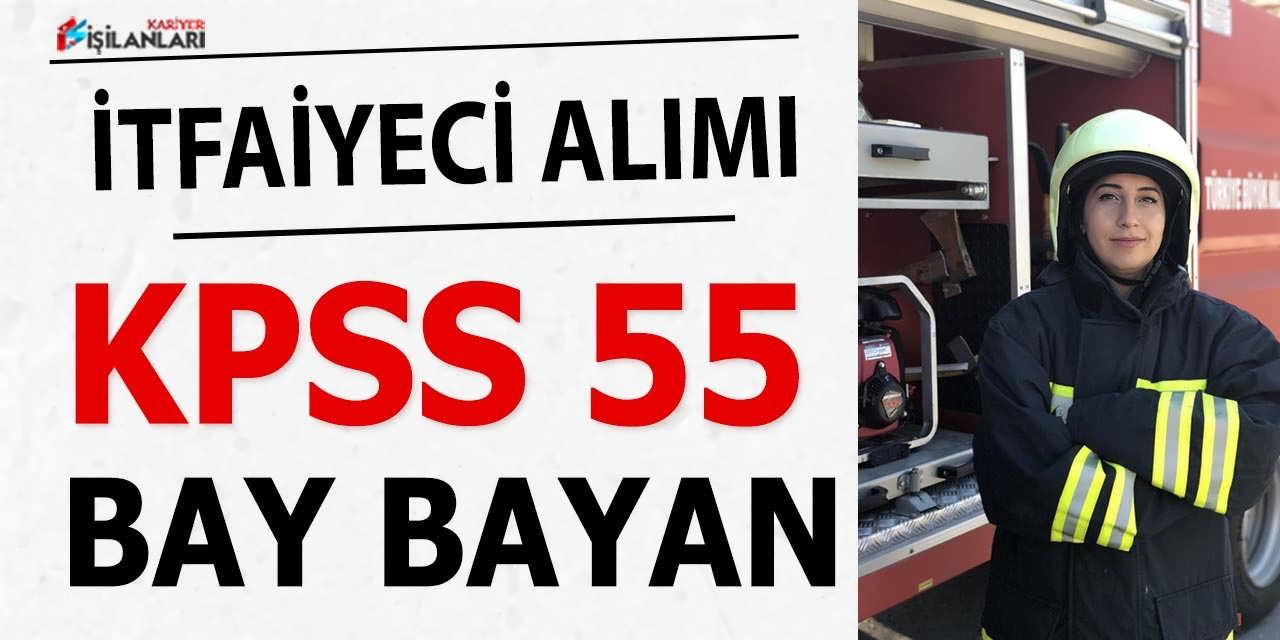 İtfaiyeci Alımı KPSS 55 Puanla ve Lise Bay Bayan Adaylar