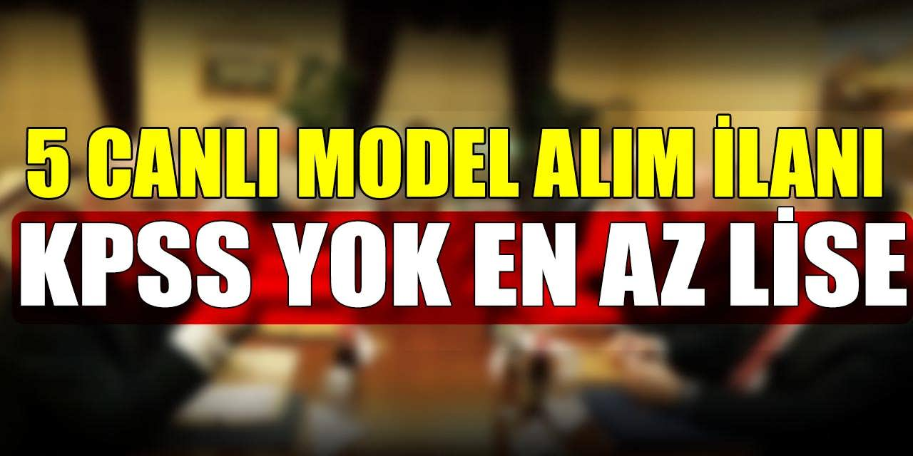 Bir Canlı Model Alım İlanı Daha; Mersin Üniversitesi 5 Sözleşmeli Personel Alımı