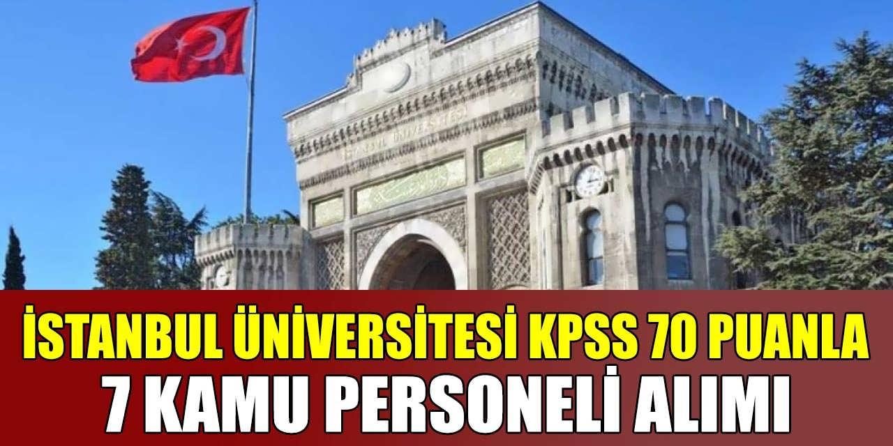 KPSS 70 Puanla 7 Kamu Personeli Alımı İstanbul Üniversitesi Yapıyor