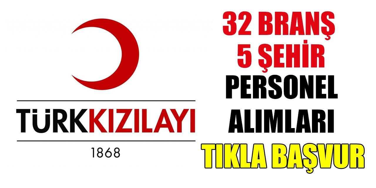 Türk Kızılay 5 Şehir 32 Branşta Personel Alımı Başvuru Kılavuzu ve Adresi
